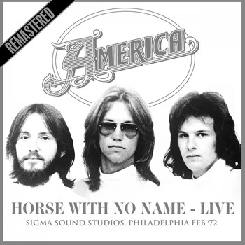 America - Horse With No Name - Live at Sigma Sound Studios, Philadelphia Feb '72 - Remastered