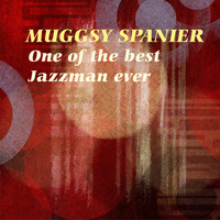 Muggsy Spanier - One of the best Jazzman ever