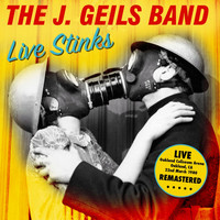 The J. Geils Band - Live Stinks - Oakland Coliseum Arena, CA 22nd March 1980 - Remastered