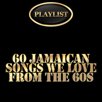 Various Artists - 60 Jamaican Songs We Love from the 60s Playlist