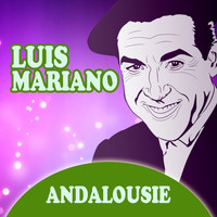 Luis Mariano - Andalousie