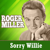 Roger Miller - Sorry Willie