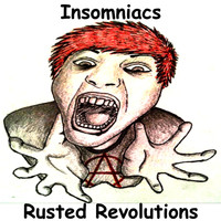 Insomniacs - Rusted Revolutions