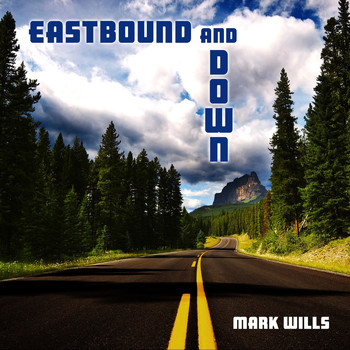 Mark Wills - Eastbound And Down
