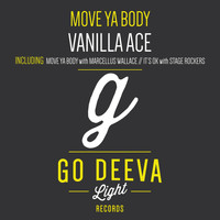 Vanilla Ace - Move Ya Body