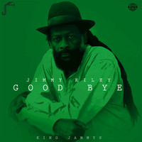 Jimmy Riley - Good Bye
