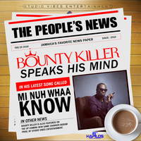 Bounty Killer - Mi Nuh Whaa Know - Single