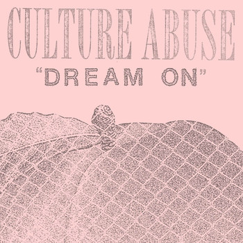 Culture Abuse - Dream On