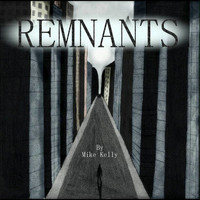 Mike Kelly - Remnants