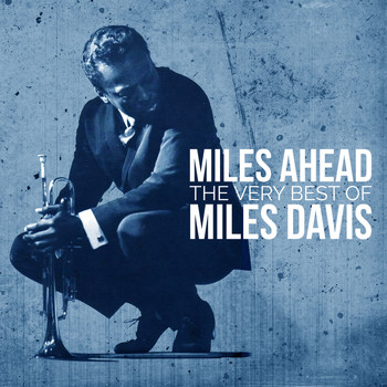 Miles Davis - Miles Ahead - The Best of Miles Davis