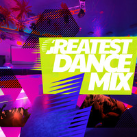 Ultimate Dance Hits - Greatest Dance Mix
