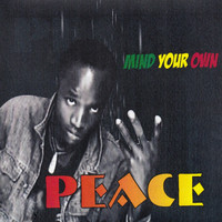 Peace - Mind Your Own