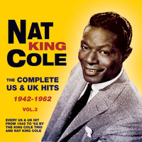 Nat King Cole - The Complete Us & Uk Hits 1942-62, Vol. 3