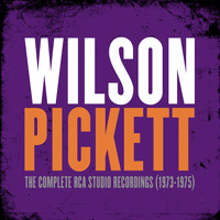 Wilson Pickett - The Complete RCA Studio Recordings (1973-1975)