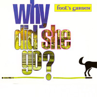 Fools Garden - Why Did She Go?