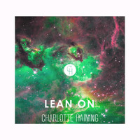 Charlotte Haining - Lean On