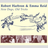 Rob Harbron & Emma Reid - New Dogs, Old Tricks