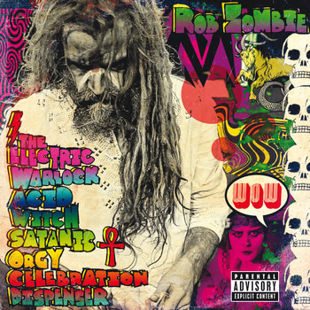 Rob Zombie - The Hideous Exhibitions Of A Dedicated Gore Whore (Explicit)
