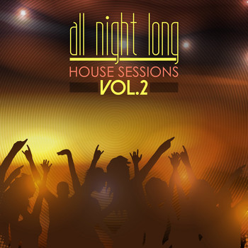 Various Artists - All Night Long House Sessions, Vol. 2