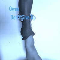 Owen - Don't Give Up