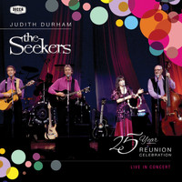 The Seekers - The Seekers: 25 Year Reunion Celebration Live In Concert