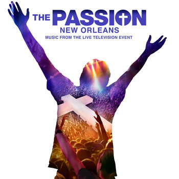 Various Artists - The Passion: New Orleans (Original Television Soundtrack)