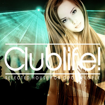Various Artists - Clublife! (Selected House for Cool People)