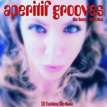 Various Artists - Aperitif Grooves, the House Selection (20 Fashon Rhythms)