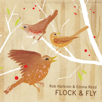 Rob Harbron & Emma Reid - Flock & Fly
