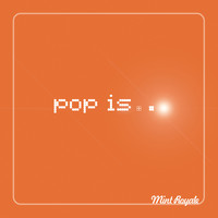 Mint Royale - Pop Is...