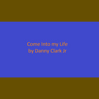 Danny - Come into My Life - Single