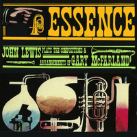 John Lewis - Essence: John Lewis Plays the Compositions and Arrangements of Gary Mcfarland (Bonus Track Version)