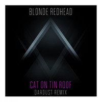 Blonde Redhead - Cat on Tin Roof [Dardust Remix]