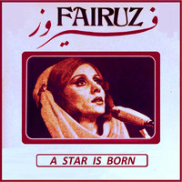 Fairuz - A Star is Born