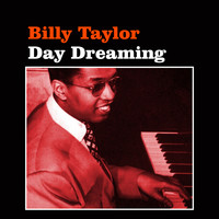Billy Taylor - Day Dreaming