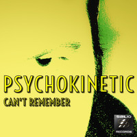 Psychokinetic - Can't Remember