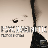 Psychokinetic - Fact or Fiction