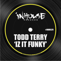 Todd Terry - Iz It Funky