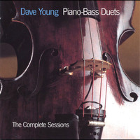Dave Young - Piano-Bass Duets: The Complete Sessions