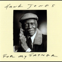 Hank Jones - For My Father