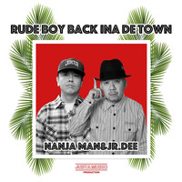 Nanjaman & Jr.Dee - Rude Boy Back ina de Town - Single