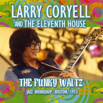 Larry Coryell - The Funky Waltz (Live)