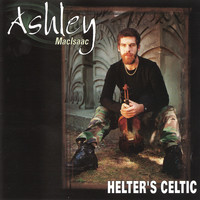 Ashley MacIsaac - Helter's Celtic