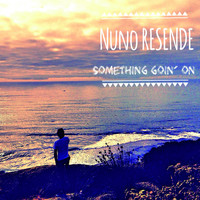 Nuno Resende - Something Goin' On