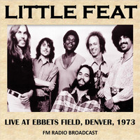 Little Feat - Live at Ebbets Field, Denver, 1973 (Fm Radio Broadcast)