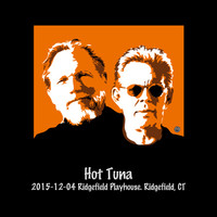 Hot Tuna - 2015-12-04 Ridgefield Playhouse, Ridgefield, Ct (Live)