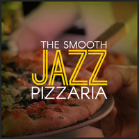 Italian Restaurant Music of Italy - The Smooth Jazz Pizzaria