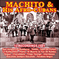Machito & His Afro-Cubans - 12 Recordings 1941 . Machito & His Afro-Cubans