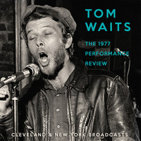 Tom Waits - The 1977 Performance Review (Live)
