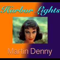 Martin Denny - Harbor Lights